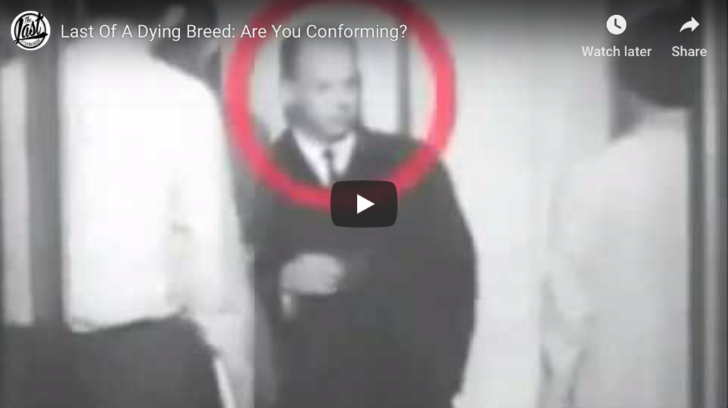 Are You Conforming? - Last Of A Dying Breed