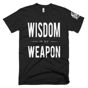 Wisdom Is My Weapon T-Shirt (Black)