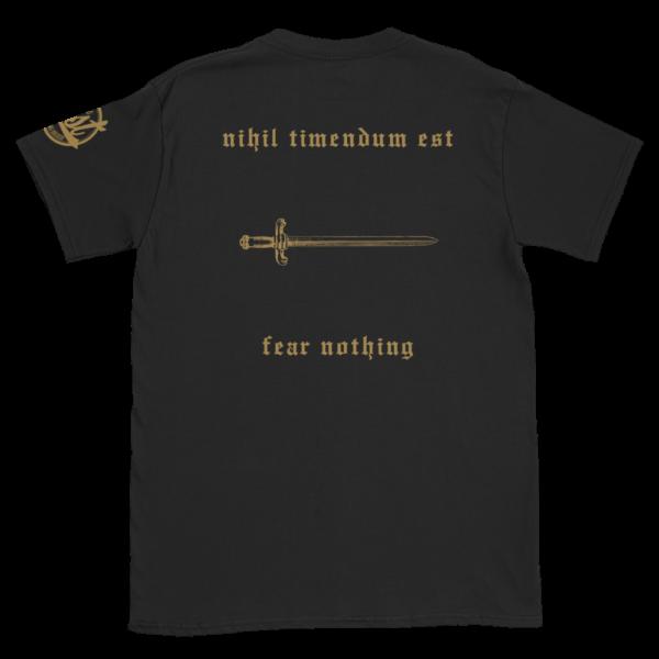Nihil Timendum Est - Fear Nothing T-Shirt (Back)