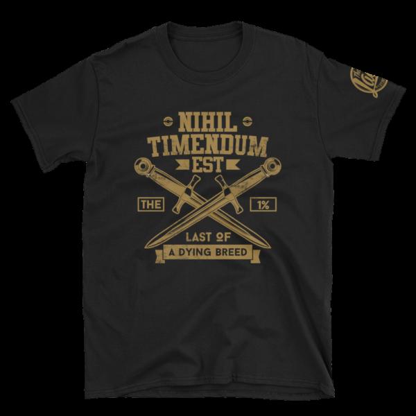 Nihil Timendum Est - Fear Nothing T-Shirt (Front)